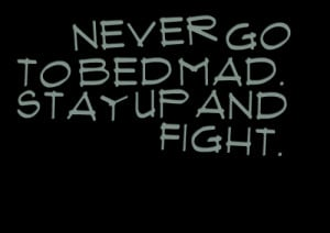 dont go to bed mad quotes source http inspirably com quotes by ...