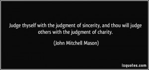 quote-judge-thyself-with-the-judgment-of-sincerity-and-thou-will-judge ...