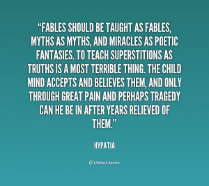 quote-Hypatia-fables-should-be-taught-as-fables-myths-220754.png