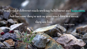 Dalai Lama - Happiness - Roads - Fulfillment - People - Best Thoughts