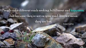 Dalai Lama - Happiness - Roads - Fulfillment - People - Best Thoughts