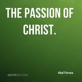 Abel Ferrara - The Passion of Christ.
