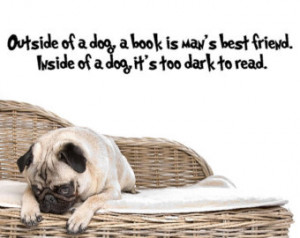 of a dog, A book is a man& 39;s best friend....Funny Dog Wall Quotes ...