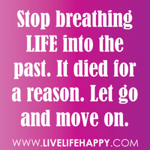 Go Back > Gallery For > Stop Living In The Past Quotes