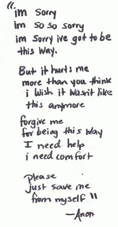 ... this way I need help I need comfort. Please just save me from myself