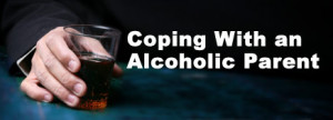 Coping With an Alcoholic Parent