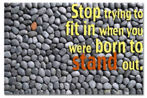 Stop trying to fit in when you were born to stand out. http ...