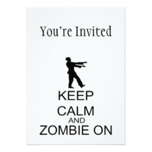 Keep Calm And Zombie On 5x7 Paper Invitation Card