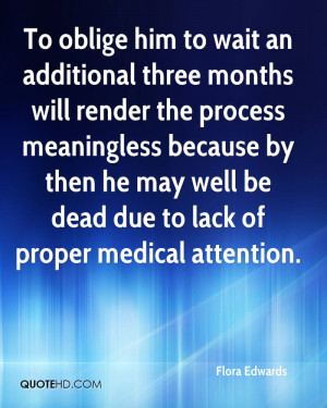 To oblige him to wait an additional three months will render the ...