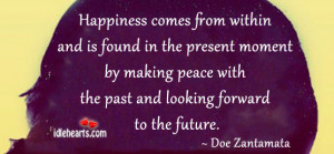 ... peace with the past and looking forward to the future ~ Future Quote