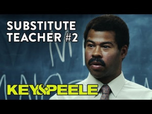 Key and Peele Substitute Teacher Meme