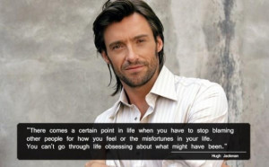 Hugh jackman stop obssesing about what might have been quote