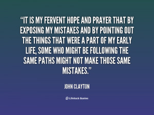 quote-John-Clayton-it-is-my-fervent-hope-and-prayer-72499.png