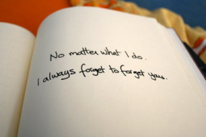 will forget you. Starting today,I don't know you. I have never ...