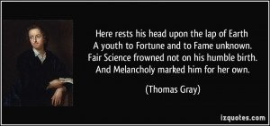 Here rests his head upon the lap of Earth A youth to Fortune and to ...