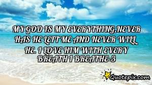 God Is My Everything My god is my everything,never