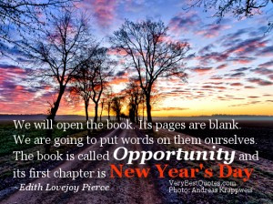 Years Quotes- We will open the book. Its pages are blank. We are going ...