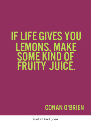 conan o brien more life quotes inspirational quotes love quotes