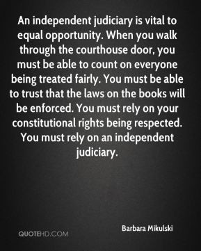 Barbara Mikulski - An independent judiciary is vital to equal ...