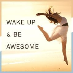 Wake up & be awesome! #quotes #sayings More