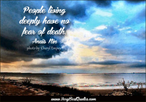 Death Quotes, People living deeply have no fear of death