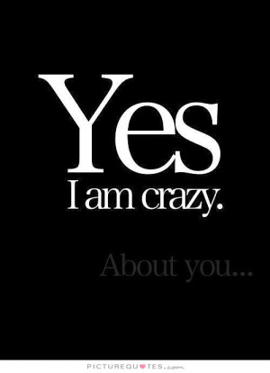 Love Quotes I Love You Quotes Cute Love Quotes Crazy Quotes Crazy Love ...