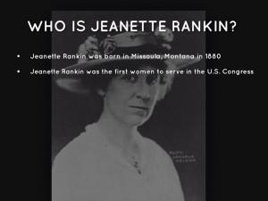 Jeannette Rankin Quotes Jeanette rankin was born in missoula, montana ...