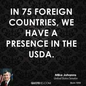 mike-johanns-politician-quote-in-75-foreign-countries-we-have-a.jpg