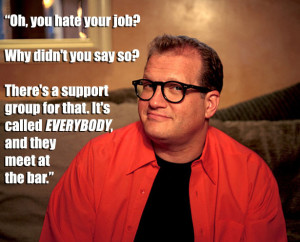 drew-carey-hate-your-job-support-group-everybody-quote