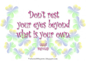 Don't rest your eyes beyond what is your own.