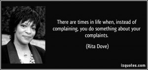 There are times in life when, instead of complaining, you do something ...