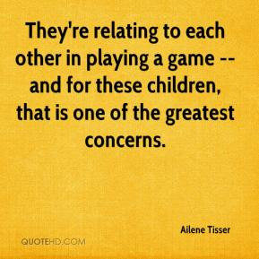 They're relating to each other in playing a game -- and for these ...