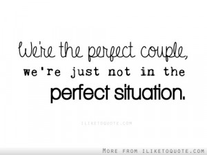 we are the perfect couple we re just not in the perfect