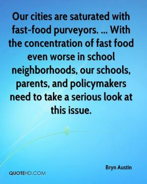 Bryn Austin - Our cities are saturated with fast-food purveyors ...