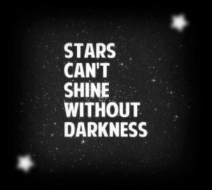 The darker it is, the brighter they shine