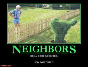 neighbors-neighbors-mooning-hedge-bad-neighbors-demotivational-posters ...