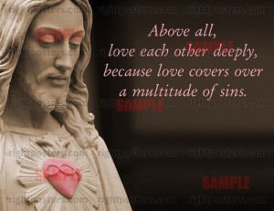 above all love each other deeply because love covers over a multitude ...
