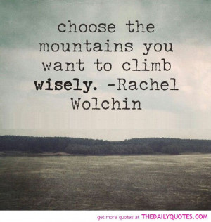 ... -you-want-to-climb-wisely-rachel-wolchin-quotes-sayings-pictures.jpg