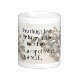 Funny Quote Coffee Refills Mugs