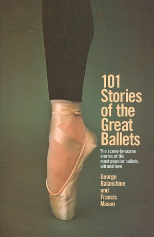 George Balanchine co-authored 101 Stories of the Great Ballets .