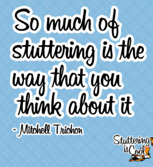 My friend and Stutter Social teammate, Mitchell Trichon, said ...
