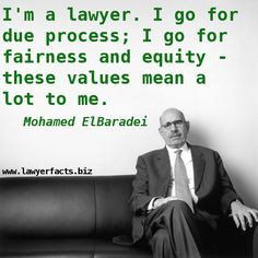... these values mean a lot to me. Mohamed ElBaradei #lawyer #quotes More