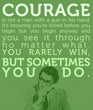 .Heroes, Book Character, Atticus Finch, Mocking Birds, Courage Quotes ...