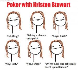kristen stewart, lol, poker, poker face, text