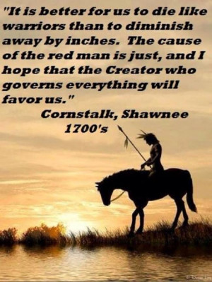Quote by Cornstalk, Shawnee