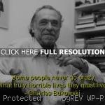 charles-bukowski-best-quotes-sayings-famous-go-crazy-life-150x150.jpg