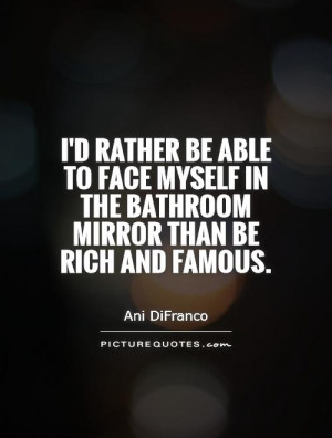 Rich Quotes Fame Quotes Ani DiFranco Quotes