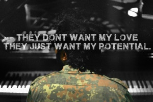 Singer, the weeknd, quotes, sayings, my love, potential, real