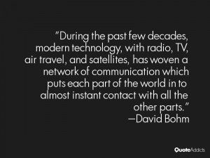 During the past few decades modern technology with radio TV air