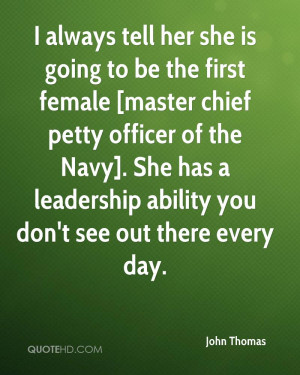 ... chief petty officer of the Navy]. She has a leadership ability you don